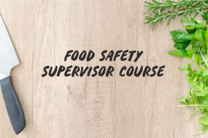 FSSC – Food Safety Supervisor Course